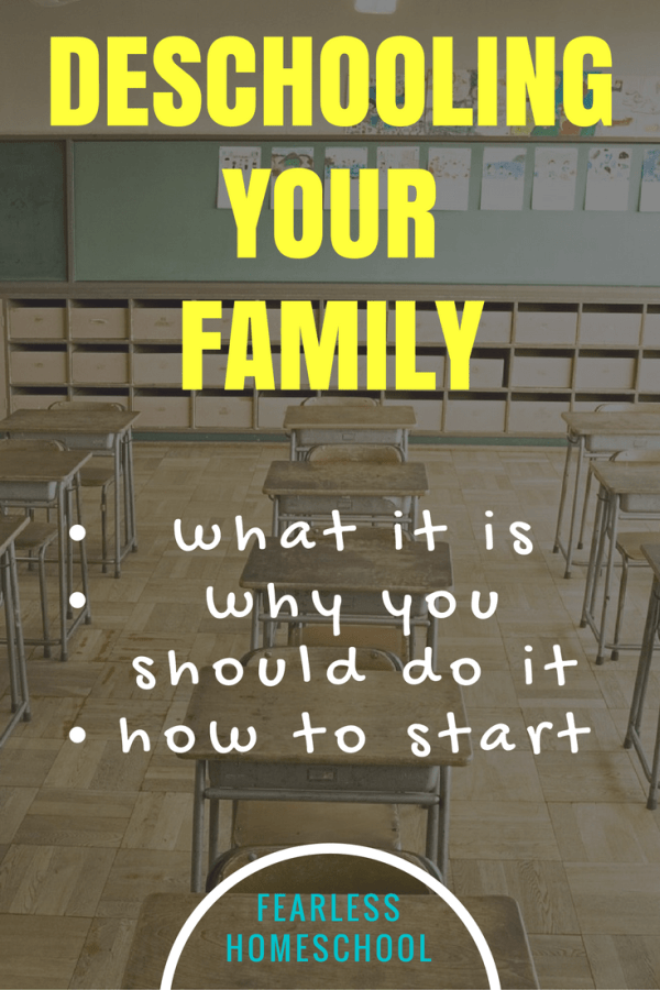Deschooling your Family - what it is, why you should do it, and how to start. From Fearless Homeschool.