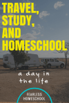 Travelling, Studying, Working, and Homeschooling: Our Day in the Life