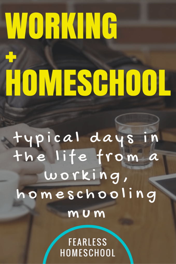 Combining working and homeschooling-typical days in the life featured on Fearless Homeschool