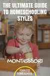 Montessori | The Ultimate Guide to Homeschooling Styles