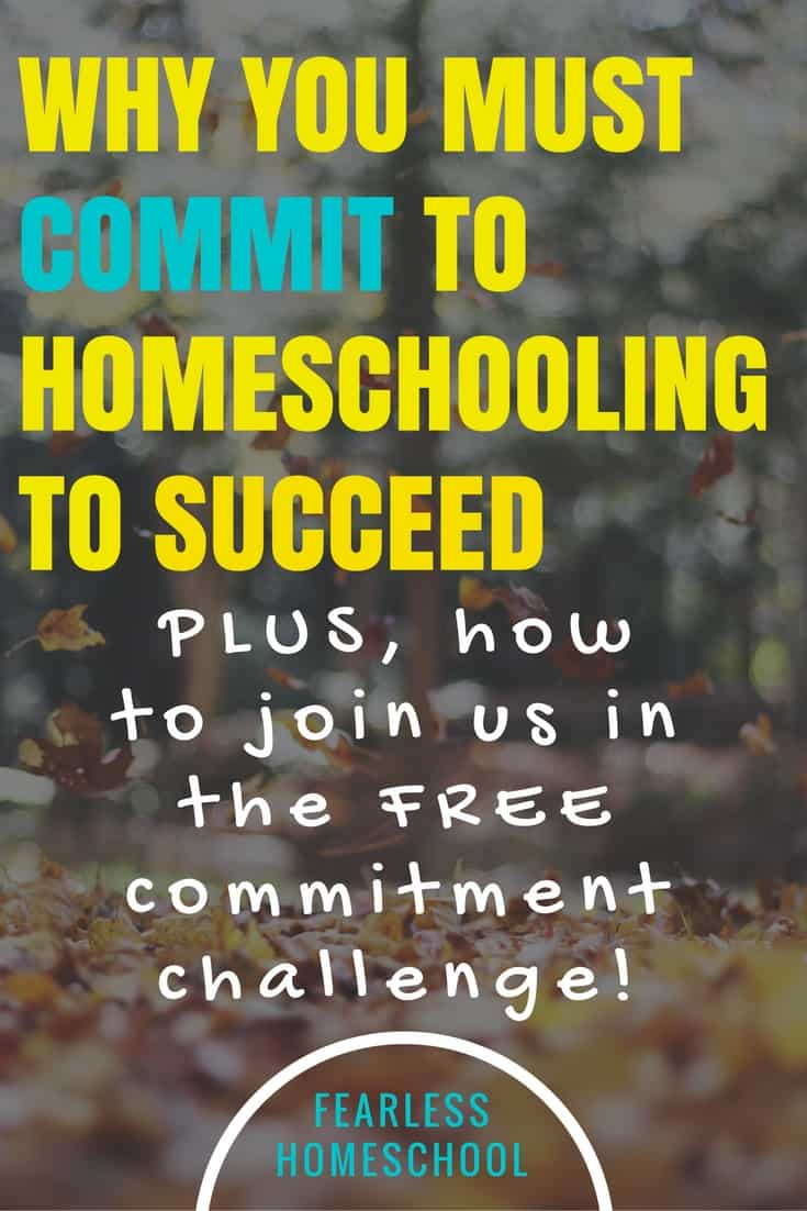 Why you must commit to homeschooling to succeed-plus, an invitation to join the Homeschool Commitment Challenge!