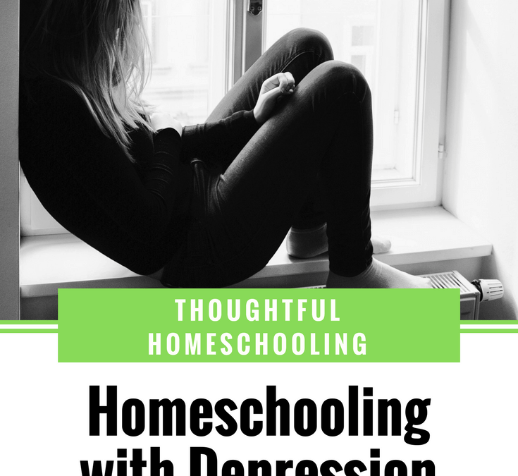 Homeschooling with Depression – my story, and tips to help you cope
