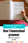 How I homeschool grammar (without knowing it myself)
