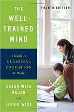 The Well-Trained Mind - Susan Wise Bauer and Jessie Wise