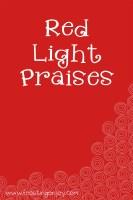 Red Light Praises Reinstated!