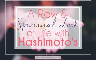 A Raw And Spiritual Look At Life With Hashimoto's