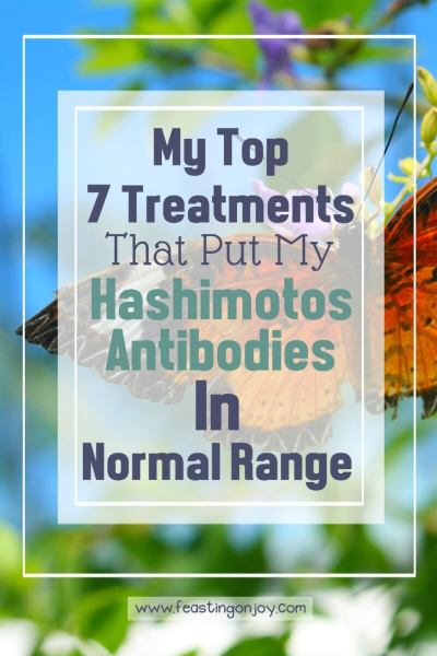 My Top 7 Treatments That Put My Hashimotos Antibodies in Normal Range | Feasting On Joy