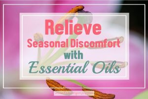 Relieve Seasonal Discomfort with Essential Oils