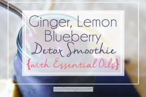 Ginger, Lemon, Blueberry Detox Smoothie {with Essential Oils}