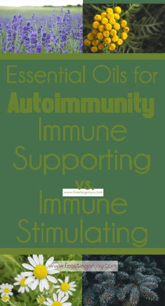 Essential Oils for Autoimmunity {Immune Stimulating vs Immune Supporting} | Feasting On Joy