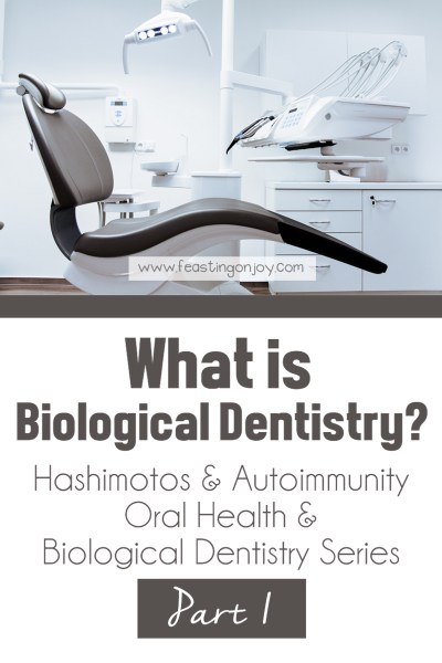 What is Biological Dentistry? | Holistic Oral Health Series Part 1 | Feasting On Joy