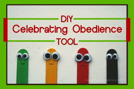 DIY Celebrating Obedience Tool | Feasting On Joy