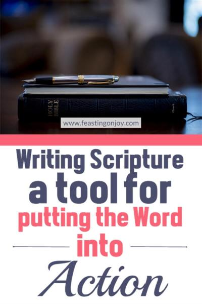 Writing Scripture {A Tool for Putting the Word into Action} | Feasting On Joy