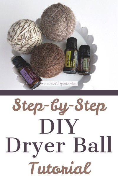 Step-by-Step DIY Dryer Ball Tutorial | Feasting On Joy