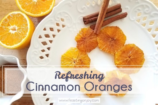 Refreshing Cinnamon Oranges 1 | Feasting On Joy
