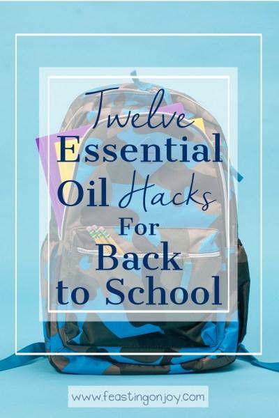 Twelve Essential Oil Hacks for Back to School   Feasting On Joy