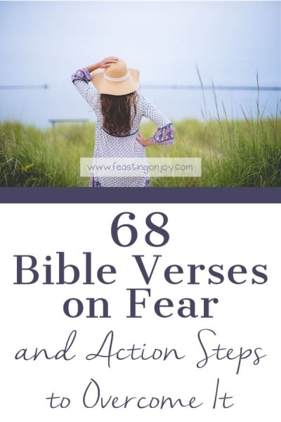 68 Bible Verses on Fear and Action Steps to Overcome It | Feasting On Joy