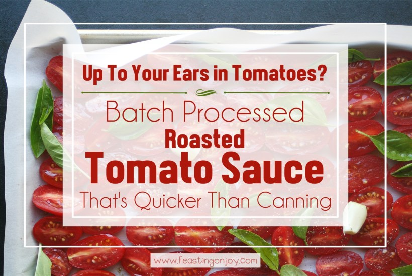 Batch Processed Roasted Tomato Sauce {That's Quicker Than Canning}