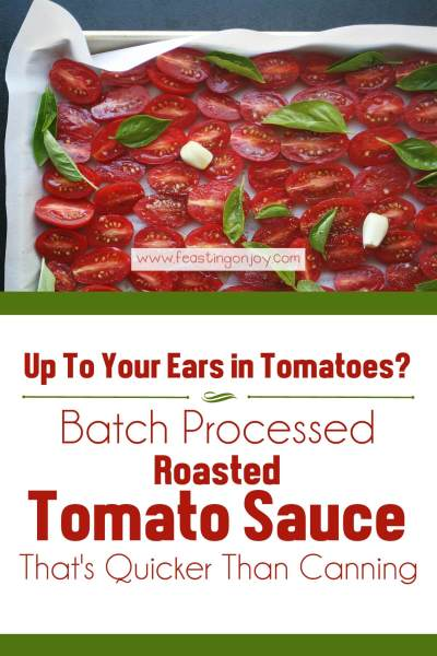Batch Processed Roasted Tomato Sauce {That's Quicker Than Canning} | Feasting On Joy
