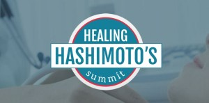 Healing Hashimoto's Summit | Feasting On Joy