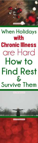 When Holidays with Chronic Illness are Hard { How to Find Rest & Survive Them} | Feasting On Joy