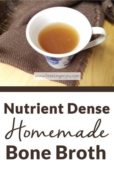Nutrient Dense Homemade Bone Broth | Feasting On Joy