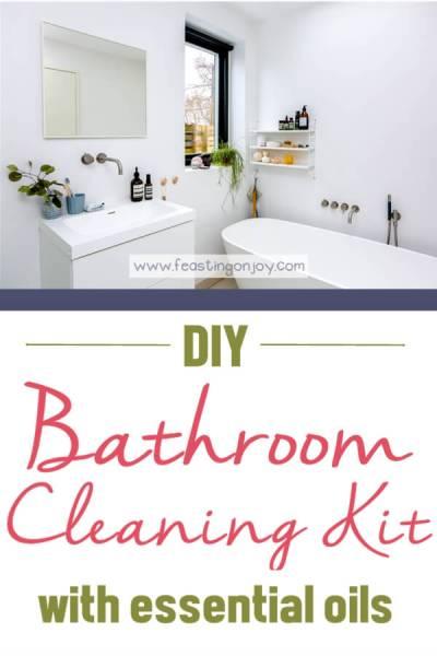 DIY Bathroom Cleaning Kit with Essential Oils | Feasting On Joy