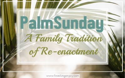 Palm Sunday: A Family Tradition of Re-Enactment