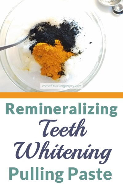 Remineralizing Teeth Whitening Pulling Paste | Feasting On Joy