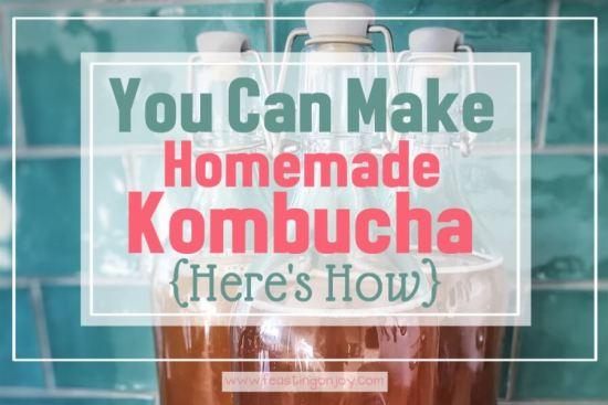 You Can Make Homemade Kombucha {Here's How} 1 | Feasting On Joy