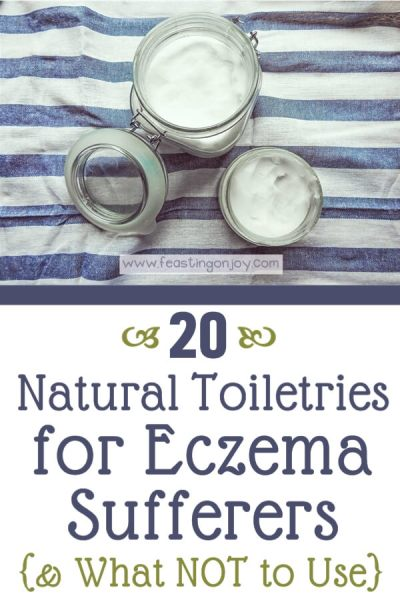20 Natural Toiletries for Eczema Sufferers {& What NOT to Use} | Feasting On Joy