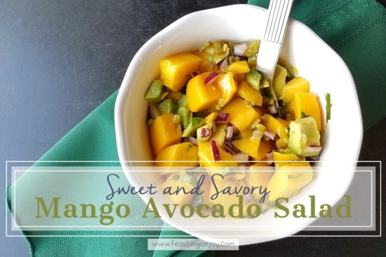 Sweet and Savory Mango Avocado Salad 1 | Feasting On Joy