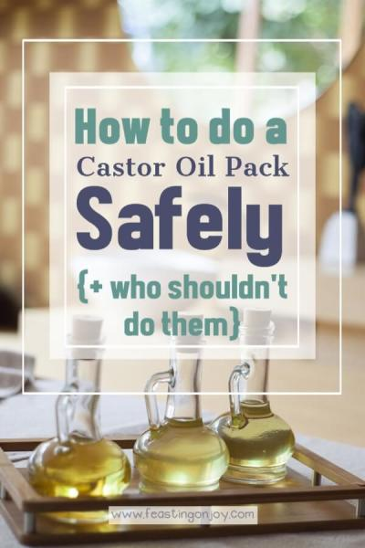 How to do a Castor Oil Pack Safely {+ Who Shouldn't do Them} | Feasting On Joy