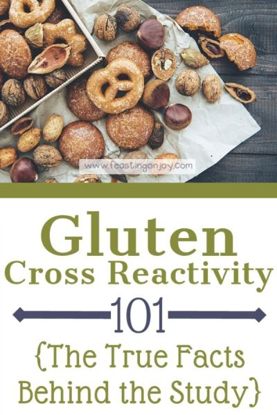 Gluten Cross-Reactivity 101 {The True Facts Behind the Study} | Feasting On Joy