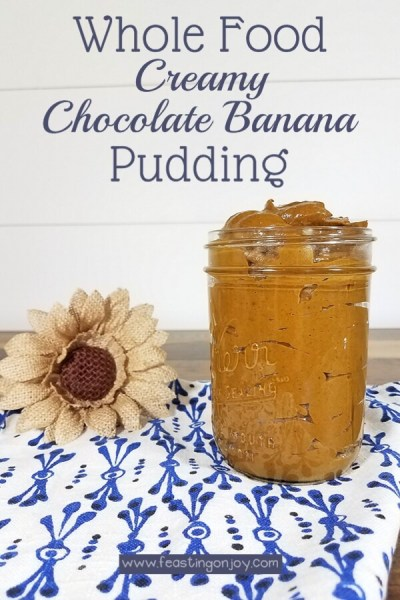 Whole Food Creamy Chocolate Banana Pudding | Feasting On Joy