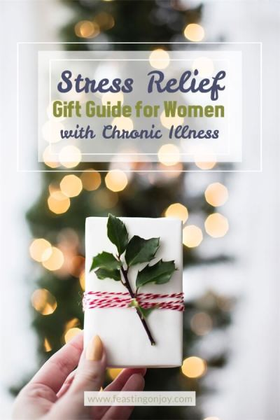 Stress Relief Gift Guide for Women with Chronic Illness | Feasting On Joy