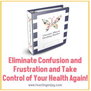 Take Control of Your Health Again and Heal Your Chronic Illness | Feasting On Joy