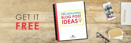 120 Awesome Blog Post Ideas