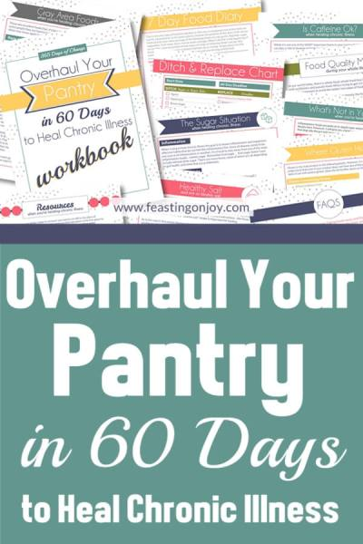 365 Days of Change Overhaul Your Pantry in 60 Days to Heal Chronic Illness | Feasting On Joy