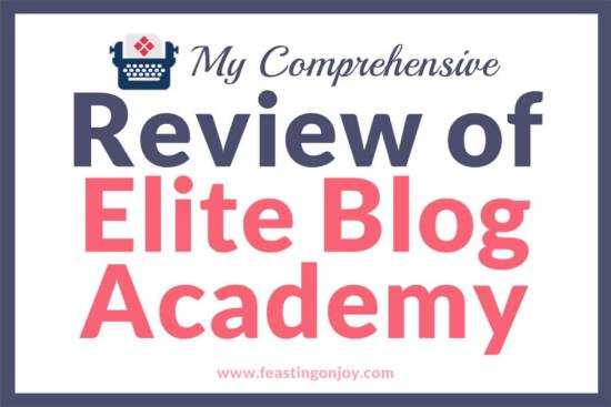 My Comprehensive Review of Elite Blog Academy 1 | Feasting On Joy