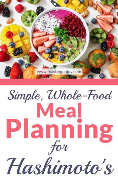 Simple, Whole-Food Meal Planning for Hashimoto's | Feasting On Joy