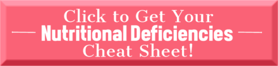 Get Your Nutritional Deficiencies Cheat Sheet   Feasting On Joy