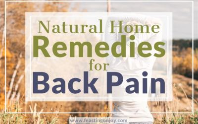 Natural Home Remedies for Back Pain 1 | Feasting On Joy