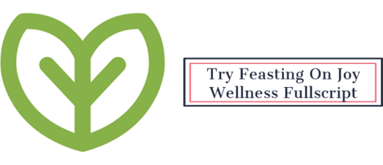 Feasting On Joy Wellness Fullscript Dispensary