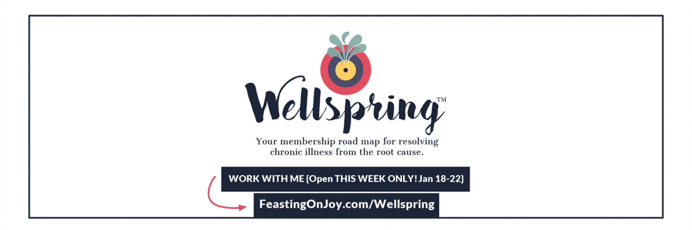 Wellspring Open Enrollment Jannuary 18 to 22