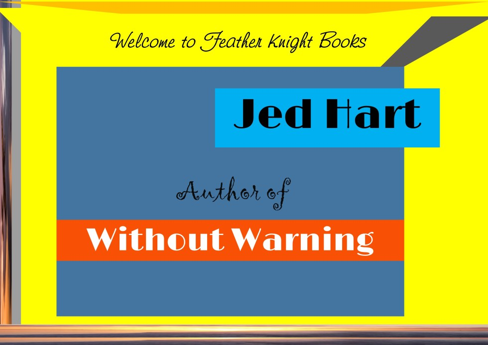 Without warning by Jed Hart—a compelling fictional story about war, compassion, love, and morality. Life and death 'Grand Scale' weighing on the conscience of only one person; an innocent female who has spent her young life as a model citizen. Will she make the right choice in her moral dilemma?  Without Warning is an entertaining novel that enlightens our minds to the 'real' possibilities and potential dangers in the world we live in. Without Warning raises mindful queries: Are we safe at the hands of our democratic leaders? Has the media influenced our minds to discriminate against people (even on a subconscious level) culturally and racially?  Like a deep, enriching tune, Jed has an intellectual rhythm that brings his words to light. Without Warning is a seriously-entertaining read; coupled with political dynamo and an insightful journey into the minds of the so-called 'protector' and 'terrorist.' This novel arouses a dark reflection into our political system—and what it actually stands for: Are we living in a society where rules must be broken in order to survive?