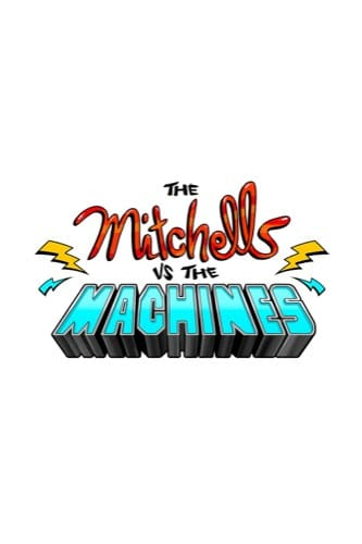 The Mitchells VS The Machines 2020 movie poster