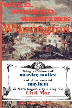 Wild, Wicked, Wartime Wilmington