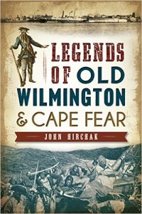 Legends of Old Wilmington - John Hirchak