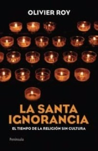 la-santa-ignorancia-olivier-roy-765301-mlu20307454597_052015-f